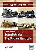 Dampfloks der Preußischen Staatsbahn: seit 18 ...