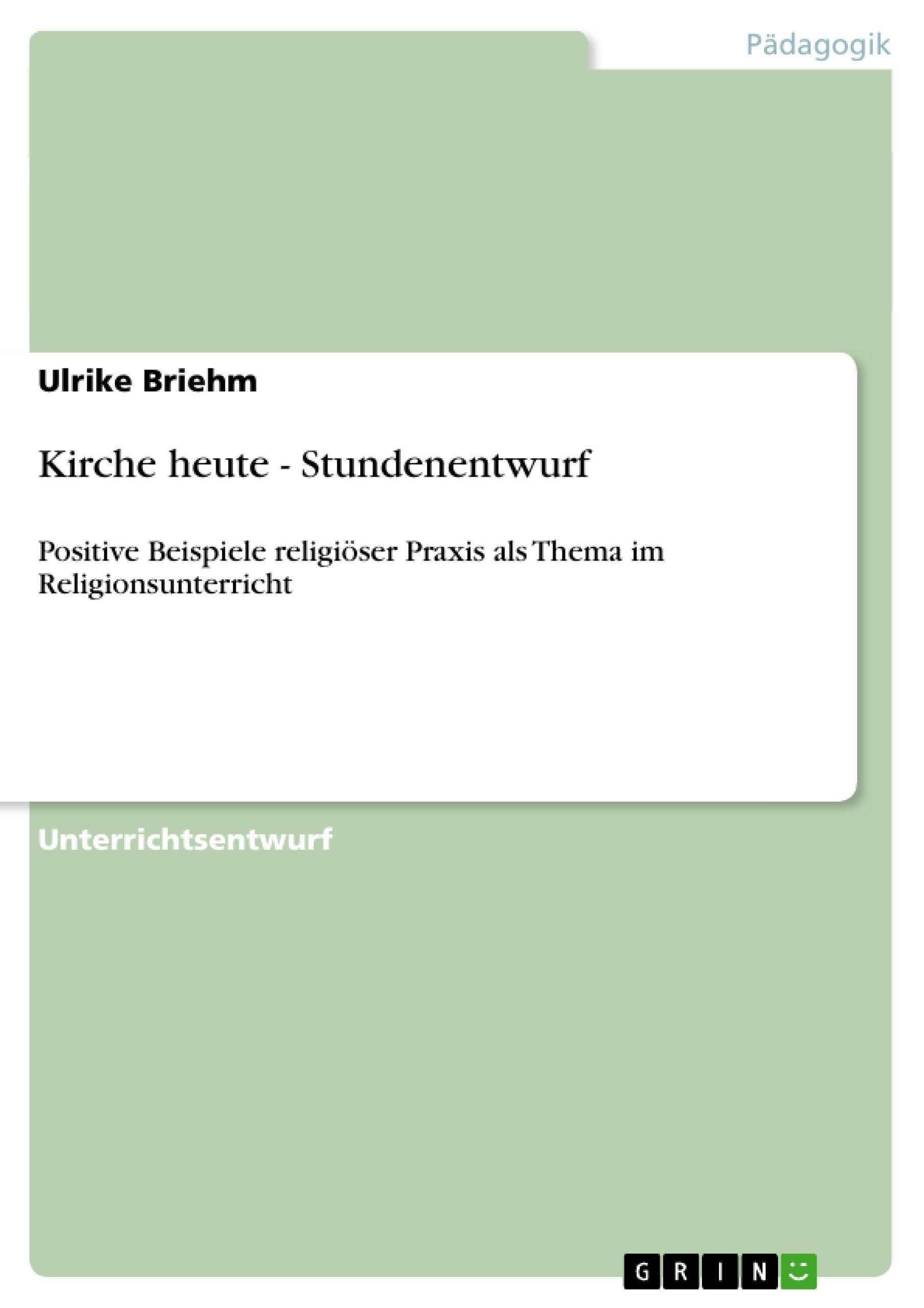 Kirche heute - Stundenentwurf Ulrike Briehm