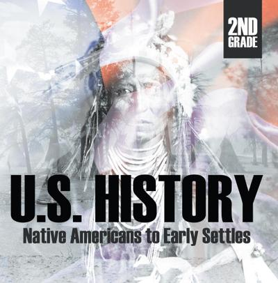 2nd Grade US History: Native Americans to Early Settlers