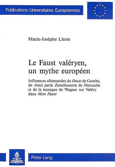 Le Faust valéryen, un mythe européen
