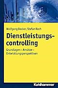 Dienstleistungscontrolling: Grundlagen - Ansätze - Entwicklungsperspektiven