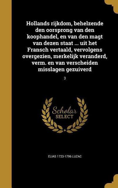 DUT-HOLLANDS RIJKDOM BEHELZEND