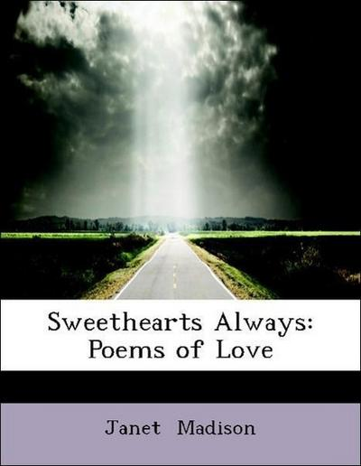 Sweethearts Always: Poems of Love