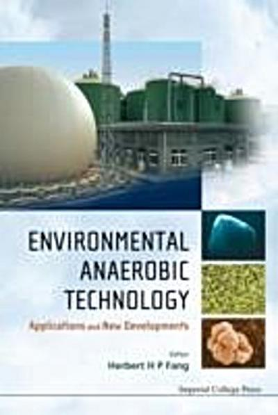 Environmental Anaerobic Technology: Applications And New Developments