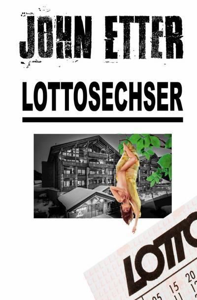 JOHN ETTER - Lottosechser