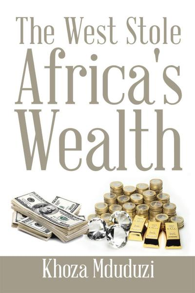 The West Stole Africa's Wealth