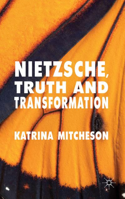 Nietzsche, Truth and Transformation