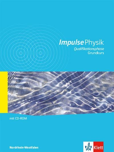 Impulse Physik Klasse 11/12. Schülerbuch. Oberstufe Qualifikationsphase Nordrhein-Westfalen