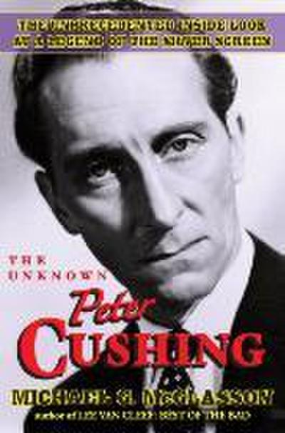 The Unknown Peter Cushing