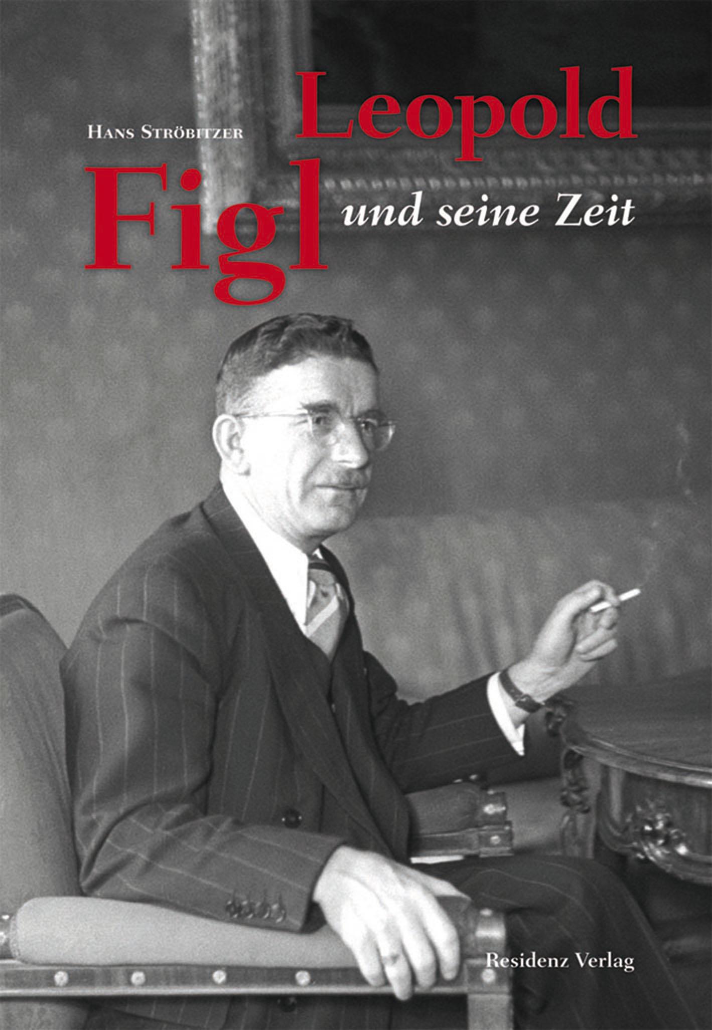 Hans Ströbitzer / Leopold Figl und seine Zeit 9783701733026