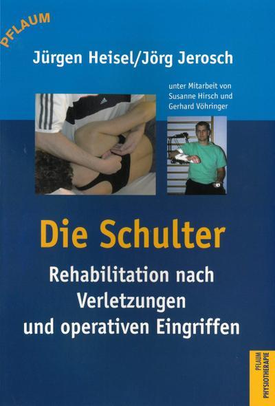 Die Schulter: Rehabilitation nach Verletzungen und operativen Eingriffen