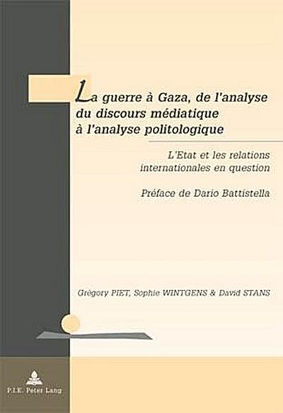 la-guerre-a-gaza-de-lanalyse-du-discours-mediatique-a-lanalyse-politologique-letat-et-les-relation