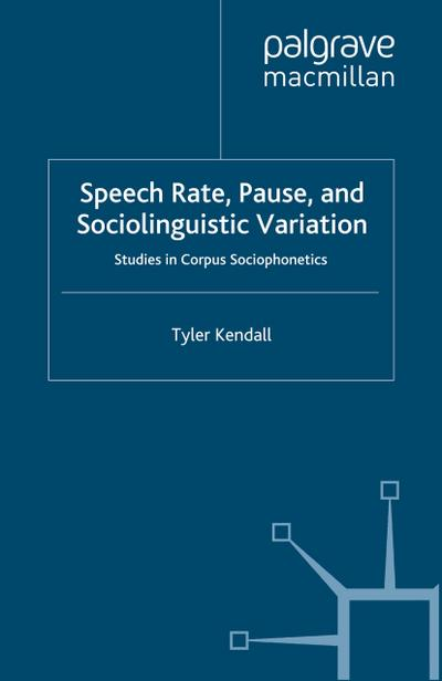 Speech Rate, Pause and Sociolinguistic Variation