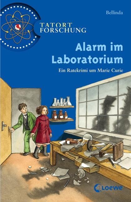 Bellinda ~ Tatort Forschung. Alarm im Laboratorium 9783785563779