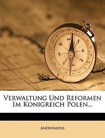 Verwaltung und Reformen im Konigreich Polen, zweite Ausgabe