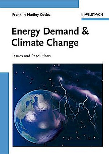 Energy Demand and Climate Change ~ Franklin Hadley Cocks ~  9783527324460