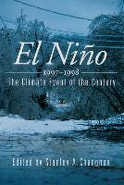 El Nino 1997-1998: The Climate Event of the Century