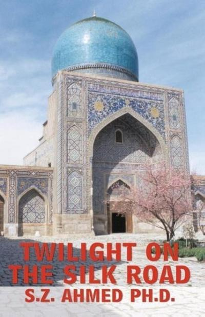 Twilight on the Silk Road