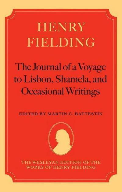 Henry Fielding--'the Journal of a Voyage to Lisbon', 'shamela', and Occasional Writings