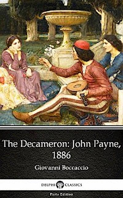 The Decameron John Payne, 1886 by Giovanni Boccaccio - Delphi Classics (Illustrated)
