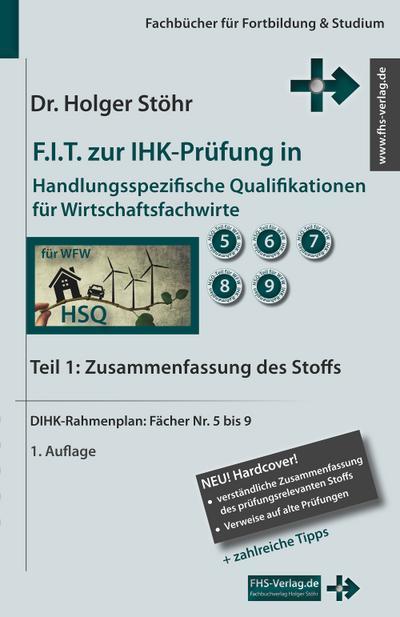 F.I.T. zur IHK-Prüfung in Handlungsspezifische Qualifikationen für Wirtschaftsfachwirte. Tl.1
