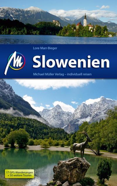 Slowenien Reiseführer Michael Müller Verlag; Individuell reisen mit vielen praktischen Tipps.; Deutsch; 332 farb. Fotos