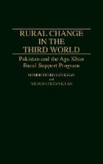 Rural Change in the Third World: Pakistan and the Aga Khan Rural Support Program