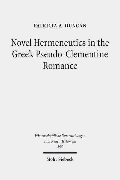 Novel Hermeneutics in the Greek Pseudo-Clementine Romance