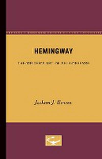 Hemingway: The Writer's Art of Self-Defense