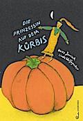 Die Prinzessin auf dem Kürbis; Ill. v. Wolfsgruber, Linda; Deutsch