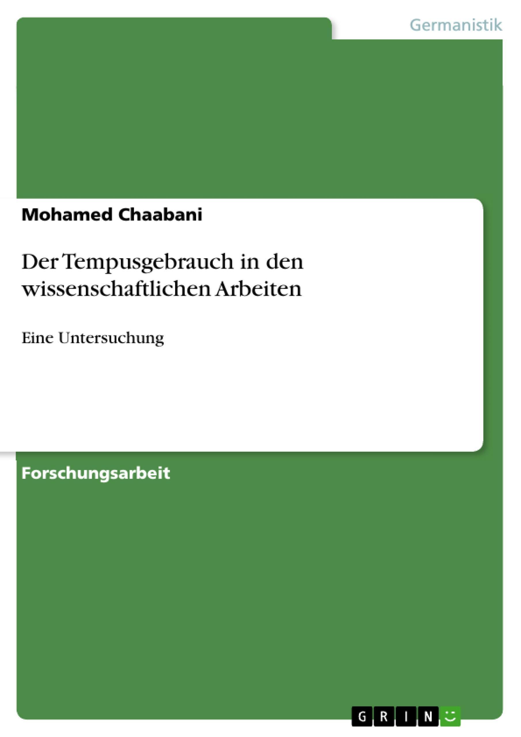 Der Tempusgebrauch in den wissenschaftlichen Arbeiten Mohamed Chaabani