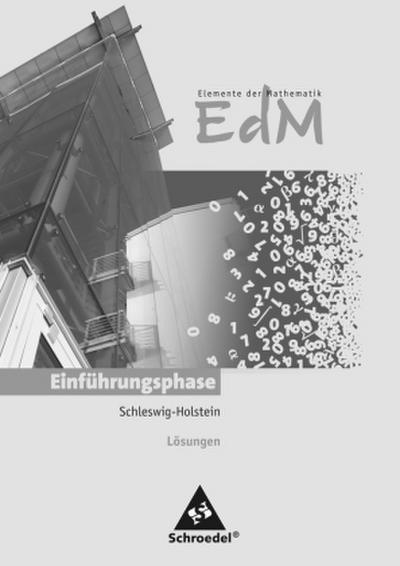 Elemente der Mathematik SII. Lösungen. Einführungsphase. Schleswig-Holstein
