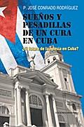 SUEÑOS Y PESADILLAS DE UN CURA EN CUBA
