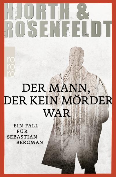 Der Mann, der kein Mörder war (Ein Fall für Sebastian Bergman, Band 1)