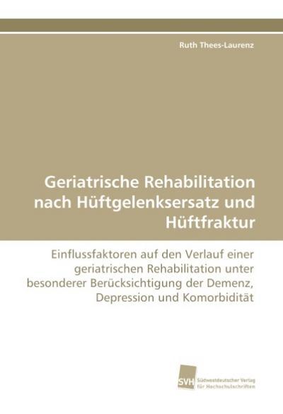 Geriatrische Rehabilitation nach Hüftgelenksersatz und Hüftfraktur