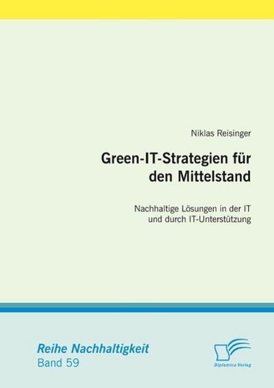 Green-IT-Strategien für den Mittelstand: Nachhaltige Lösungen in der IT und durch IT-Unterstützung