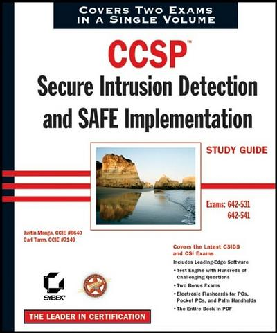 Ccsp: Secure Intrusion Detection and Safe Implementation Study Guide: Exams 642-531 and 642-541 (Study Guides (Sybex))