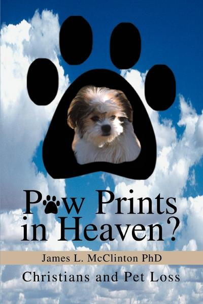 Paw Prints in Heaven?: Christians and Pet Loss