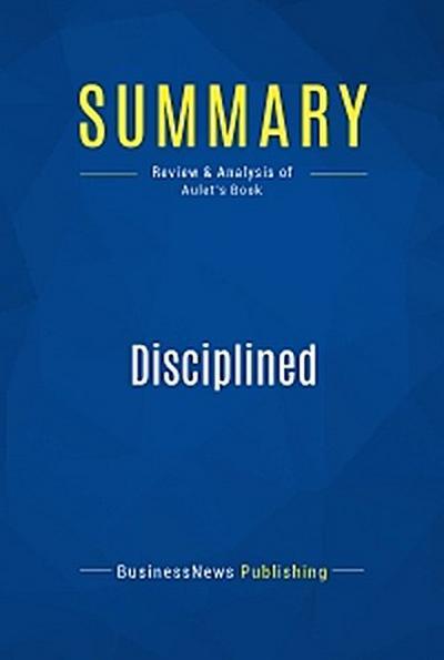 Summary: Disciplined Entrepreneurship