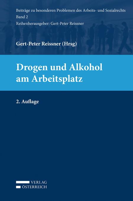 Drogen und Alkohol am Arbeitsplatz Gert-Peter Reissner
