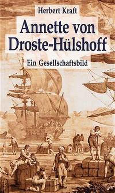 Annette von Droste-Hülshoff. Ein Gesellschaftsbild