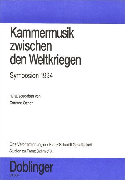 Studien zu Franz Schmidt / Kammermusik zwischen den Weltkriegen - Symposion 1994