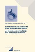 Zum Phänomen des Austauschs in den Geistwissenschaften/Les phénomènes de l'échange dans les sciences humaines