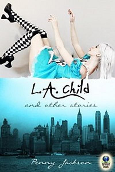 L.A. Child and Other Stories