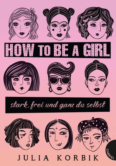 How to be a girl; stark, frei und ganz du selbst; Deutsch