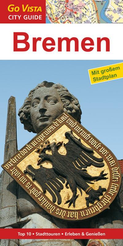 GO VISTA: Reiseführer Bremen (Mit Faltkarte)