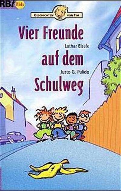 Geschichten von Tim: Vier Freunde auf dem Schulweg - SCM R. Brockhaus - Taschenbuch, Deutsch, Lothar Eisele, Justo Pulido, ,