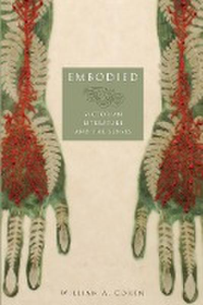 Embodied: Victorian Literature and the Senses