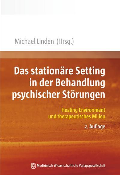 Das stationäre Setting in der Behandlung psychischer Störungen: Healing Environment und therapeutisches Milieu