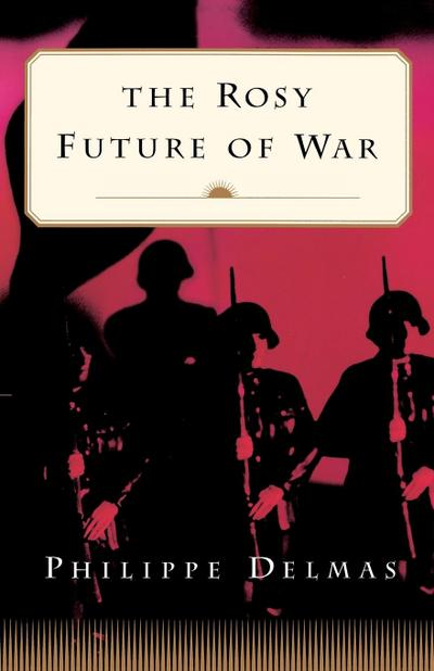 The Rosy Future of War